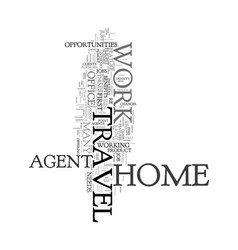 work at home travel agent text word cloud concept vector image vector image