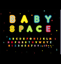 baby space letters and numbers set bold children vector image