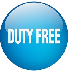 Duty free blue round gel isolated push button vector