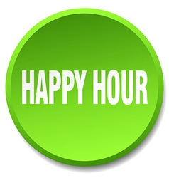happy hour green round flat isolated push button vector image