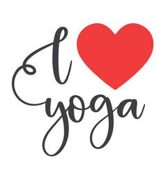 I love yoga concept inscription typography design vector