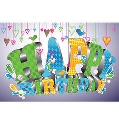 Glossy 3d type Happy Birthday vector image vector image