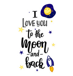 i love you to the moon and back calligraphy vector image