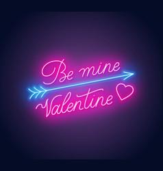be mine valentine neon lettering dark background vector image