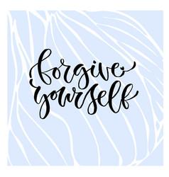 Forgive yourself - handwritten phrase vector