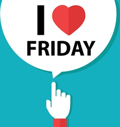 I love friday forefinger with bubble vector image