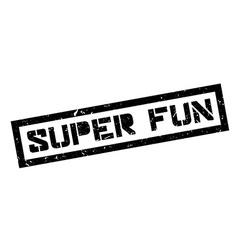 Super Fun rubber stamp vector image