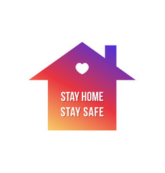 Stay home stay safe with house vector