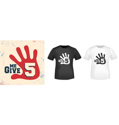 Give me 5 t shirt print stamp vector