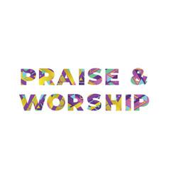 praise worship concept retro colorful word art vector image