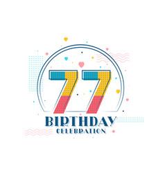 77 birthday celebration modern 77th birthday vector