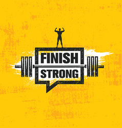 finish strong inspiring workout and fitness gym vector image