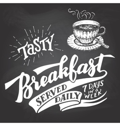 Tasty breakfast served daily chalkboard lettering vector image