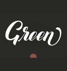 hand drawn lettering green elegant modern vector image