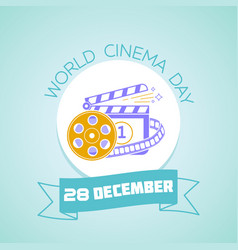 28 december world cinema day vector image