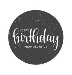 Handwritten lettering happy birthday vector