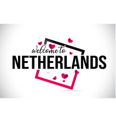 netherlands welcome to word text with handwritten vector image