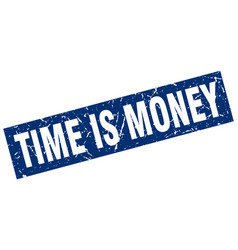 Square grunge blue time is money stamp vector