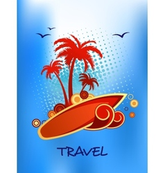 Tropical island travel poster vector image