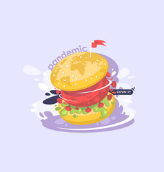 world coronavirus pandemic a large burger with a vector image