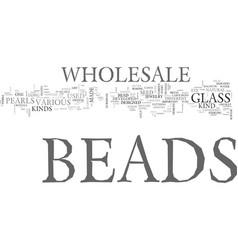 A guide to wholesale beads text word cloud concept vector