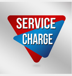 Service charge sign or label for business vector