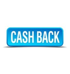 cash back blue 3d realistic square isolated button vector image vector image