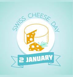 2 january swiss cheese day vector
