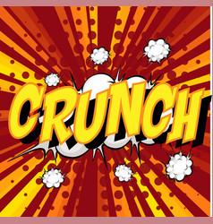 Crunch wording comic speech bubble on burst vector