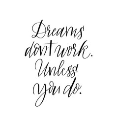 dream and work motivation quote calligraphy design vector image