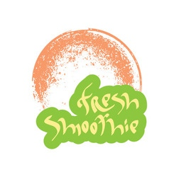 Fresh smoothie hand drawn text with glass vector image vector image
