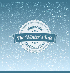 the winters tale - christmas badge and label vector image