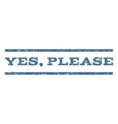 Yes Please Watermark Stamp vector image