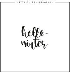 Hello winter time of year calligraphy phrase in vector