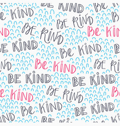 Be kind typography seamless pattern-04 vector