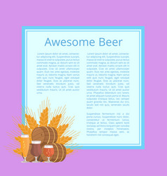 Awesome beer poster depicting barrels and glasses vector