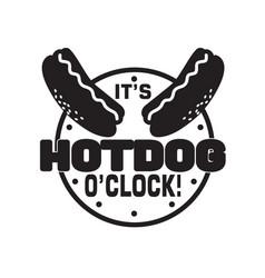 Hotdog quote and saying it s hotdog o clock vector