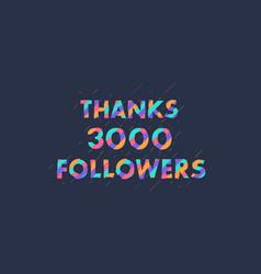 Thanks 3000 followers followers celebration vector
