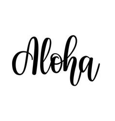 aloha lettering design hawaiian vector image