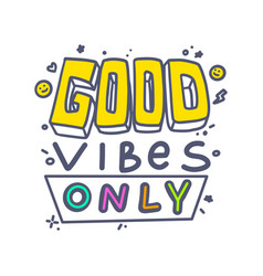 Good vibes only banner colorful typography vector