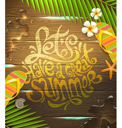 Lets have a great summer - lettering design vector
