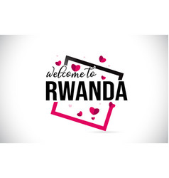 Rwanda welcome to word text with handwritten font vector
