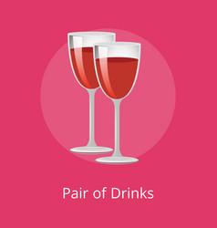 Pair of drinks winery refreshing merlot beverages vector