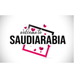 saudiarabia welcome to word text with handwritten vector image