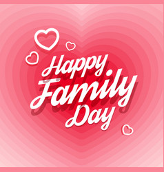 Happy Family Day greeting card vector image