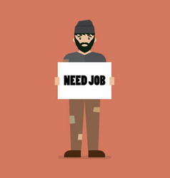 unemployed man holding cardboard paper with need vector image