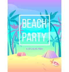 Beach party Lets have fun vector image