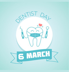 6 march dentist day vector image vector image