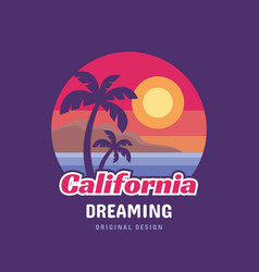 california dreaming - concept logo badge vector image