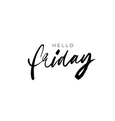 hello friday hand drawn ink brush lettering vector image